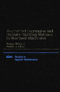 Augmented Lagrangian and Operator-Splitting Methods in Nonlinear Mechanics (Studies in Applied and Numerical Mathematics)