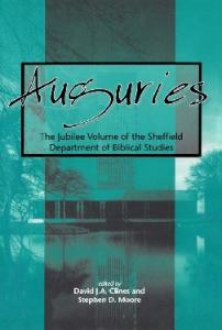 Auguries: The Jubilee Volume of the Sheffield Department of Biblical Studies (Jsot Supplement Series, 269)