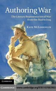 Authoring War: The Literary Representation of War from the Iliad to Iraq