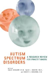 Autism Spectrum Disorders: A Research Review for Practitioners