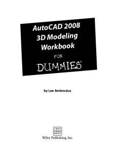 AutoCAD 2008 3D Modeling Workbook For Dummies