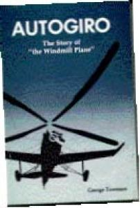 """Autogiro: The Story of """"the Windmill Plane"""""""