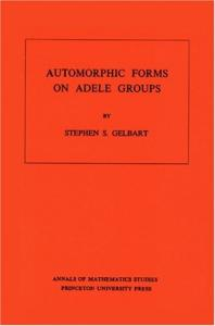 Automorphic Forms on Adele Groups. (AM-83) (Annals of Mathematics Studies)