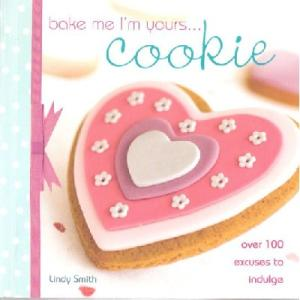 Bake Me, I'm Yours...: Cookie