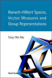 Banach-Hilbert Spaces, Vector Measures and Group Representations