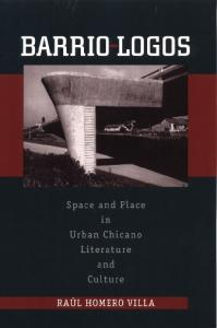 Barrio-Logos: Space and Place in Urban Chicano Literature and Culture (CMAS History, Culture, and Society Series)