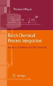 Batch Chemical Process Integration