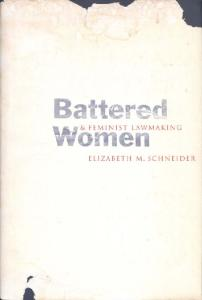 Battered Women and Feminist Lawmaking