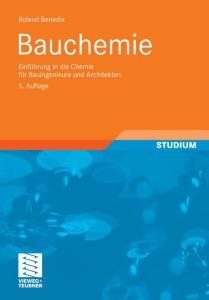 Bauchemie: Einführung in die Chemie für Bauingenieure und Architekten, 5. Auflage