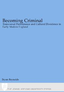 Becoming Criminal: Transversal Performance and Cultural Dissidence in Early Modern England