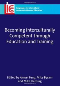 Becoming Interculturally Competent through Education and Training (Languages for Intercultural Communication and Education)