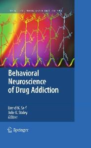 Behavioral Neuroscience of Drug Addiction (Current Topics in Behavioral Neurosciences)