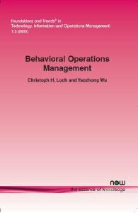 Behavioral Operations Management (Foundations and Trends in Technology, Information and Operations Management)
