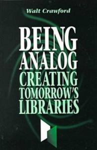 Being analog: creating tomorrow's libraries