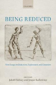 Being Reduced: New Essays on Reduction, Explanation, and Causation