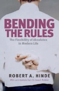 Bending the Rules: Morality in the Modern World - From Relationships to Politics and War