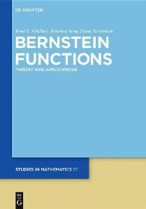 Bernstein Functions: Theory and Applications (De Gruyter Studies in Mathematics)