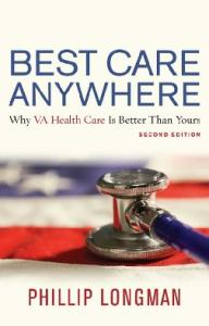 Best Care Anywhere: Why VA Health Care Is Better Than Yours (2nd ed)