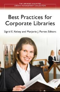 Best Practices for Corporate Libraries (Libraries Unlimited Library Management Collection)