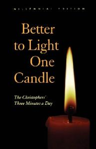 Better to Light One Candle: The Christophers' Three Minutes a Day : Miiennial Edition