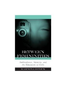Between Femininities: Ambivalence, Identity, and the Education of Girls