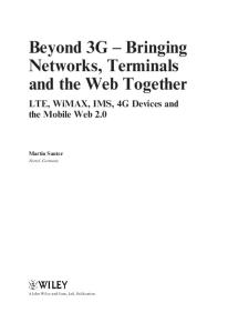 Beyond 3G: Bringing Networks, Terminals and the Web Together : LTE, WiMAX, IMS, 4G Devices and the Mobile Web 2.0