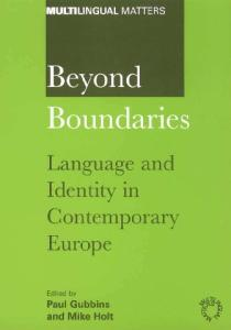 Beyond Boundaries: Language and Identity in Contemporary Europe (Multilingual Matters)
