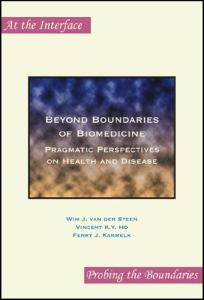 Beyond Boundaries of Biomedicine: Pragmatic Perspectives on Health and Disease (At the Interface Probing the Boundaries 4)