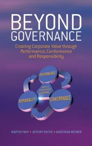 Beyond Governance: Creating Corporate Value through Performance, Conformance and Responsibility