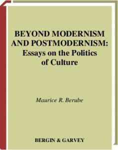 Beyond Modernism and Postmodernism: Essays on the Politics of Culture