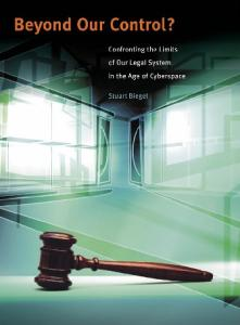 Beyond Our Control? Confronting the Limits of Our Legal System in the Age of Cyberspace