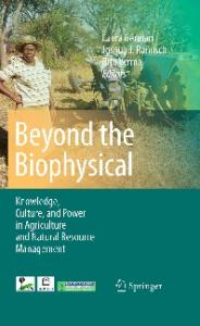 Beyond the Biophysical: Knowledge, Culture, and Power in Agriculture and Natural Resource Management (Knowledge Culture and Power in)