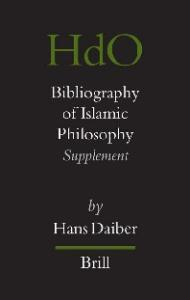 Bibliography of Islamic Philosophy (Handbook of Oriental Studies Handbuch Der Orientalistik)