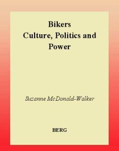 Bikers: Culture, Politics & Power
