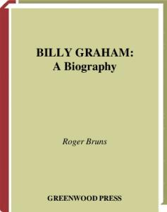 Billy Graham: A Biography (Greenwood Biographies)