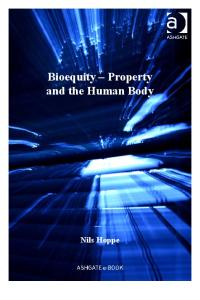Bioequity - Property and the Human Body (Medical Law and Ethics)