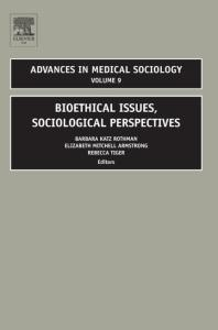 Bioethical Issues, Sociological Perspectives (Advances in Medical Sociology, Volume 9)
