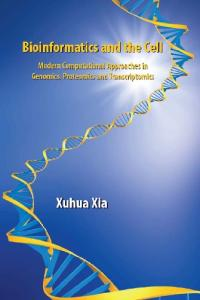 Bioinformatics and the Cell: Modern Approaches in Genomics, Proteomics and Transcriptomics