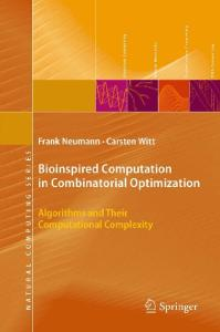 Bioinspired Computation in Combinatorial Optimization: Algorithms and Their Computational Complexity