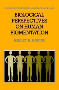 Biological Perspectives on Human Pigmentation (Cambridge Studies in Biological and Evolutionary Anthropology)
