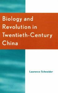 Biology and Revolution in Twentieth-Century China (Asia Pacific Perspectives)