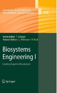 Biosystems Engineering I.. Creating Superior Biocatalysts