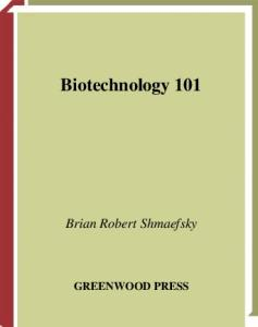 Biotechnology 101 (Science 101)