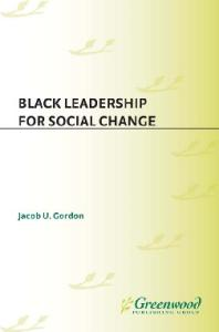 Black Leadership for Social Change (Contributions in Afro-American and African Studies)