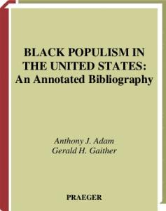 Black Populism in the United States: An Annotated Bibliography (Bibliographies and Indexes in Afro-American and African Studies)