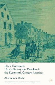 Black Townsmen: Urban Slavery and Freedom in the Eighteenth-Century Americas (The Americas in the Early Modern Atlantic World)