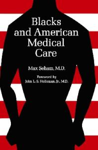 Blacks and American Medical Care