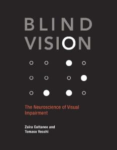 Blind Vision: The Neuroscience of Visual Impairment