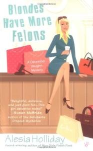 Blondes Have More Felons (December Vaughn Mysteries)