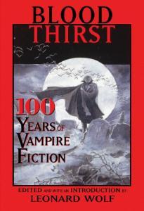 Blood Thirst 100 Years of Vampire Fiction